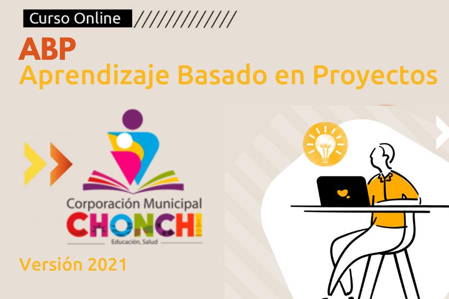ABP Aprendizaje Basado en Proyectos- Corporación Municipal de Chonchi