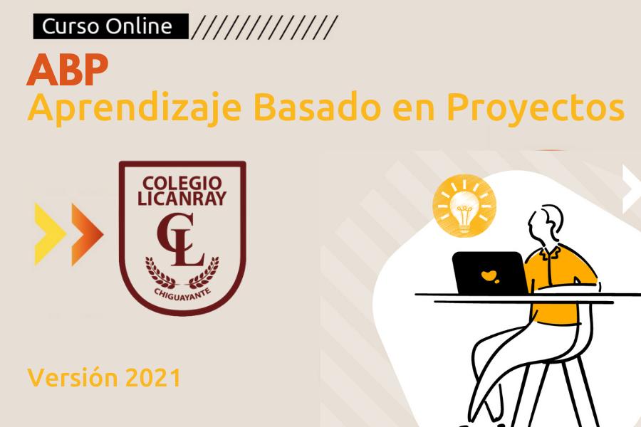 ABP Aprendizaje Basado en Proyectos- Colegio Licanray 2021
