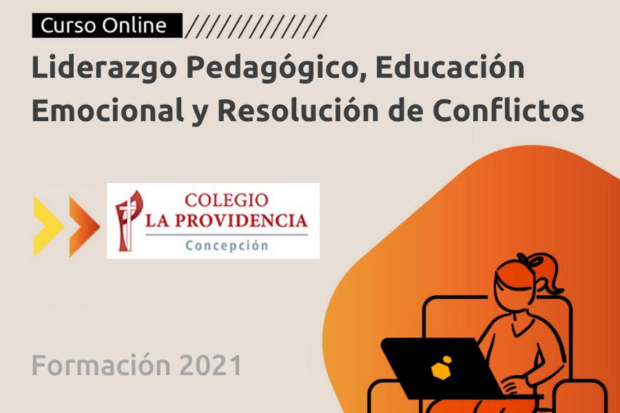 Liderazgo Pedagógico, Educación Emocional y Resolución de Conflictos -Colegio la Providencia Concepción