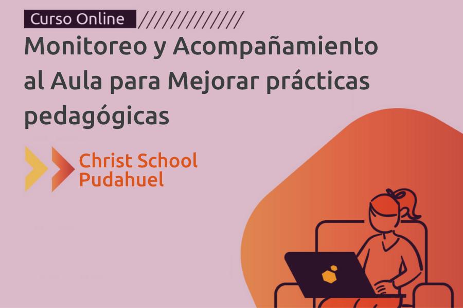 MONITOREO Y ACOMPAÑAMIENTO AL AULA: EQUIPO DOCENTE CHRIST SCHOOL PUDAHUEL