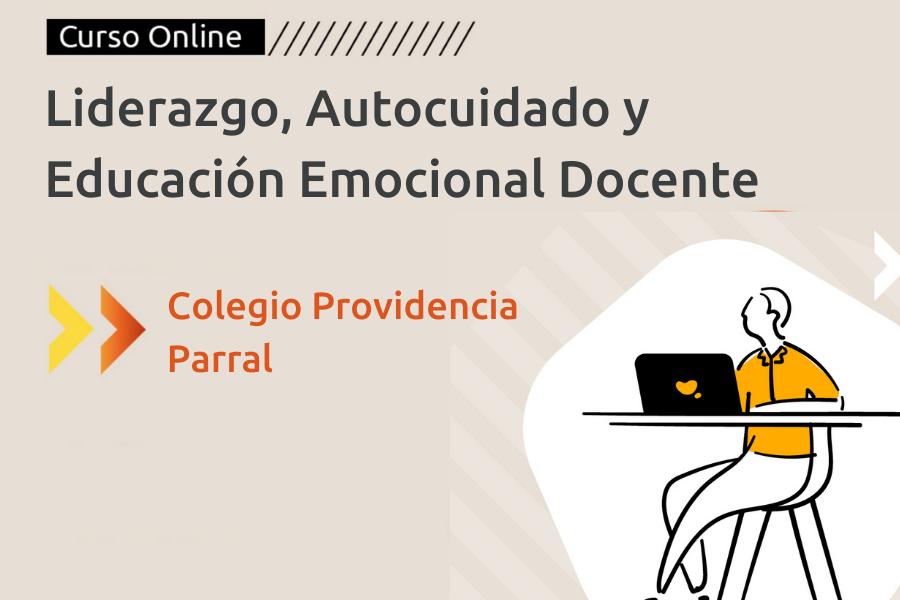 Liderazgo, Autocuidado y Educación Emocional - Docentes - Providencia Parral