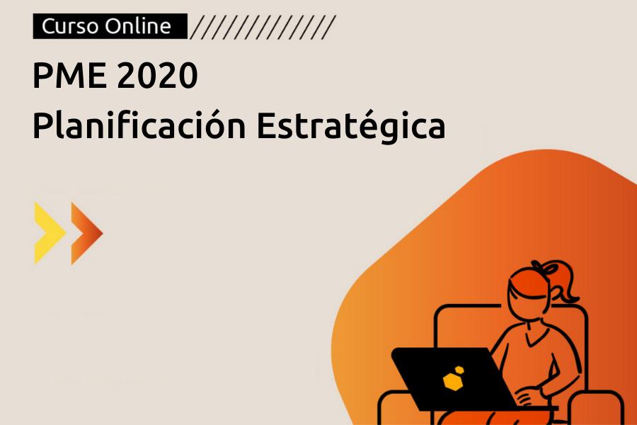 PME 2020: Planificación Estratégica