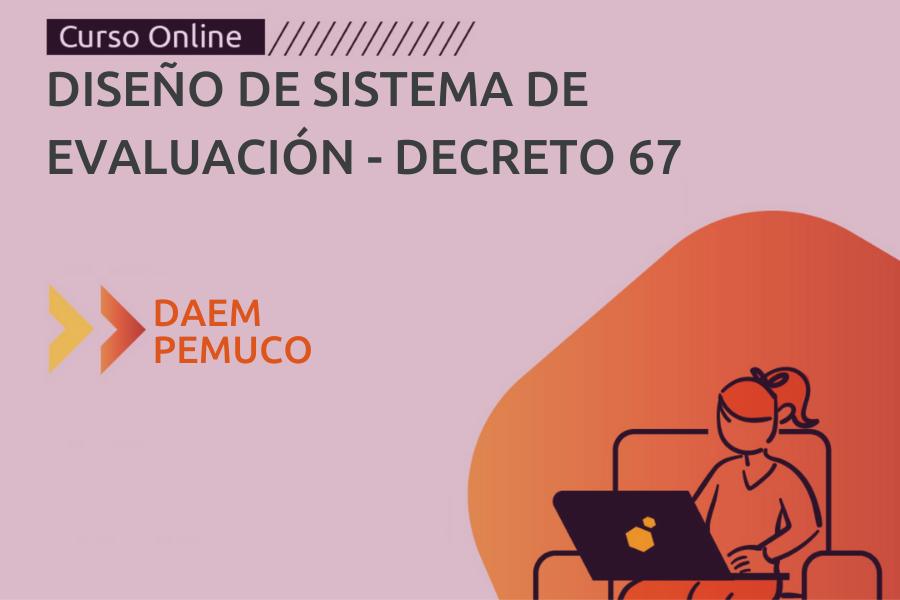 Diseño de Sistema de Evaluación - Decreto 67