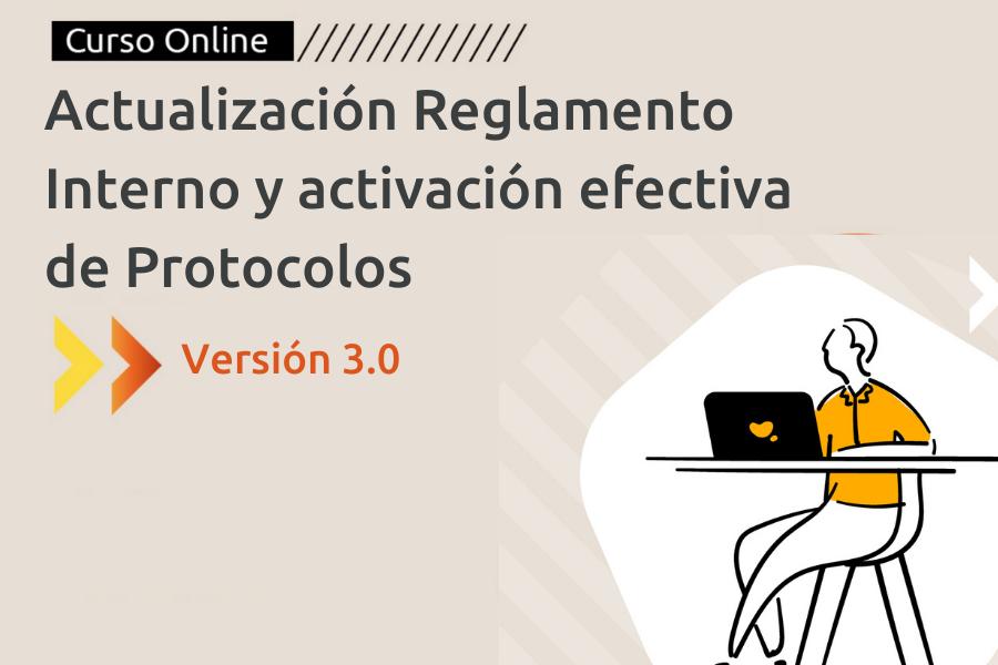Actualización Reglamento Interno y Activación Efectiva de Protocolos