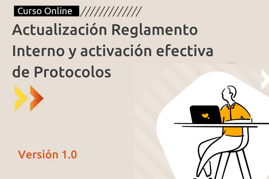 Actualización de Reglamento Interno y activación efectiva de protocolos