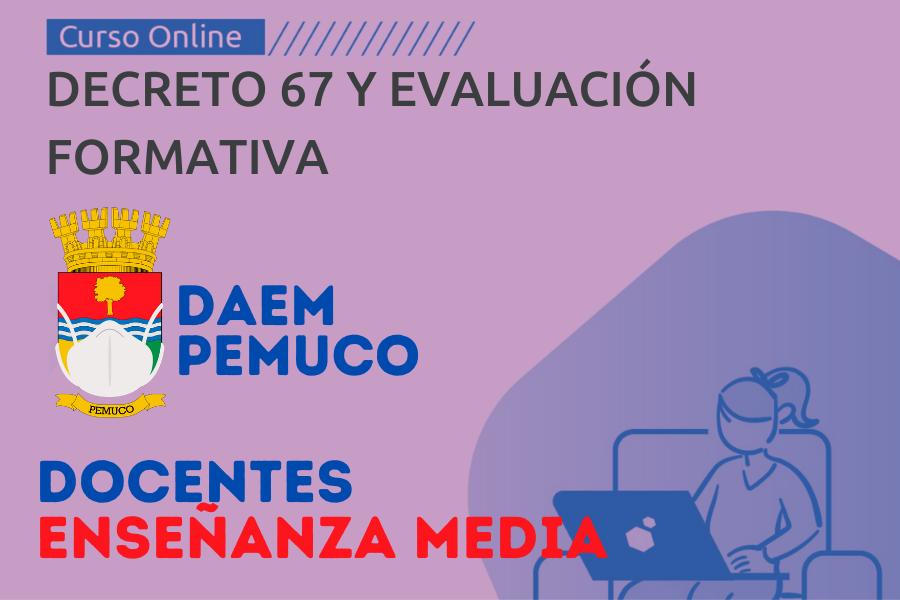 Decreto 67 y Evaluacion Formativa - Docentes Enseñanza Media
