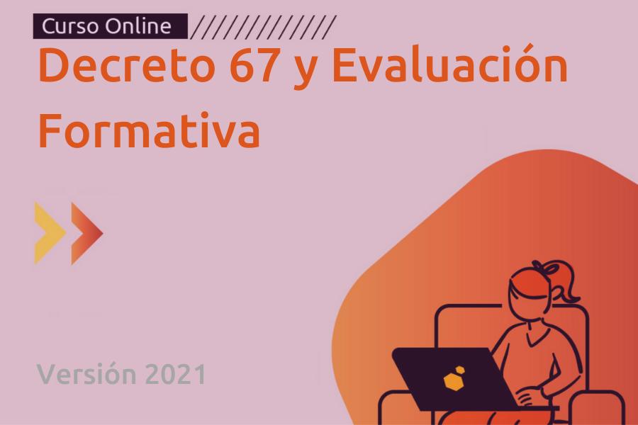 DECRETO 67 Y EVALUACIÓN FORMATIVA 2021